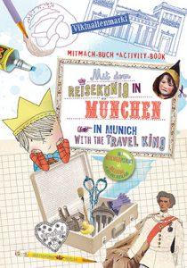 Mit dem Reisekönig in München. Mal- und Mitmachbuch.
